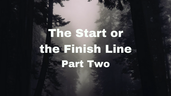 The start or the finish line part two