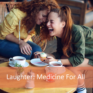 Laughter: Medicine for all