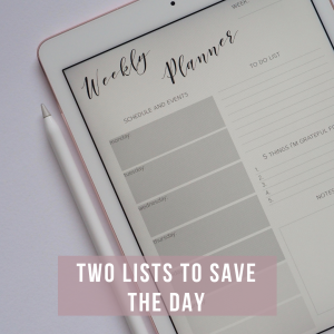 Two Lists to Save the Day.