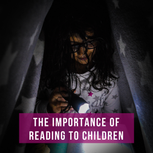 The Importance of Reading to Children.