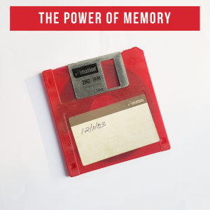 The Power of Memory