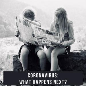 Coronavirus: What Happens Next?