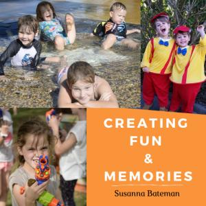 Creating Fun & Memories
