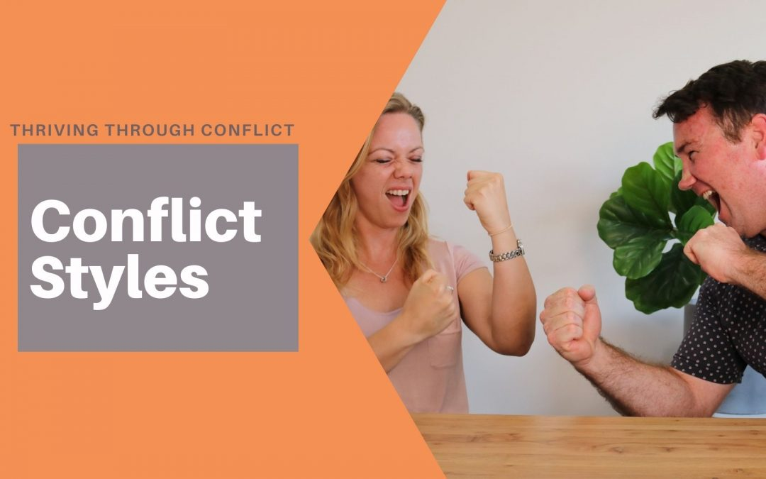 Conflict Styles Part 1 – Thriving Through Conflict