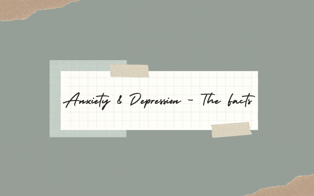 Anxiety & Depression – The Facts – Mental Health Conversations